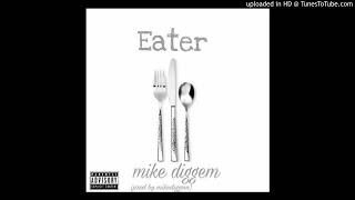 Mikediggem - Eater (Prod. By Mikediggem)