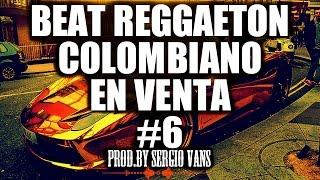 Pista Reggaeton #6 Colombiano [EN VENTA] [Prod.by @SergioVans ]