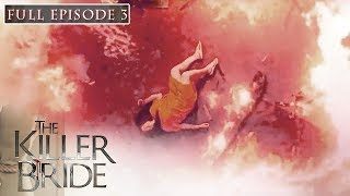 The Killer Bride | Episode 3 | August 14, 2019 (With Eng Subs)