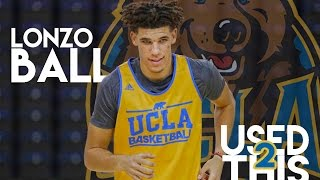 "Lonzo Ball 2017 UCLA Mix || ""Used To This"" ᴴᴰ"