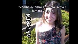 Zamba de amor en Vuelo -- Andrea (cover Tamara Castro)