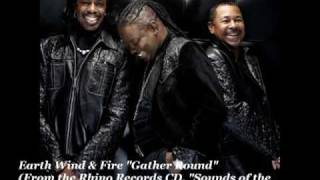 """Earth Wind & Fire  """"Gather Round"""""""
