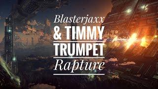 Blasterjaxx & Timmy Trumpet - Rapture [Exclusive]