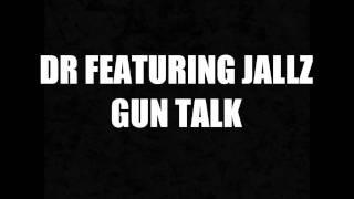 DR Ft. Jallz - Gun Talk [HQ]