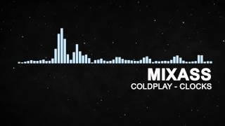 Coldplay - Clocks (Mixass Remix)