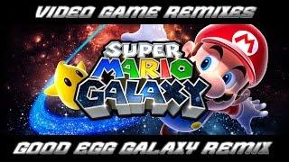 Super Mario Galaxy - Good Egg Galaxy (Remix)