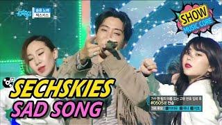 [Comeback Stage] SECHSKIES - SAD SONG, 젝스키스 - 슬픈 노래 Show Music core 20170429