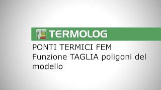 Ponti termici FEM. La funzione TAGLIA poligoni del modello