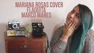 Flaquita - Marco Mares (Cover Mariana Rosas)