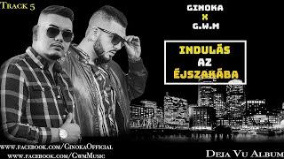 Ginoka x G.w.M - INDULÁS AZ ÉJSZAKÁBA /Official Music/
