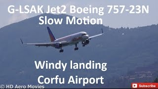 G-LSAK Jet2 Boeing 757-23N(WL) WINDY LANDING CFU SLOW MOTION [1080p]