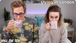 Living in London | Spill the Tea| Evan Edinger & Lucy Moon