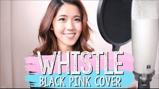 휘파람 (WHISTLE) by BLACKPINK Cover (w instrumental) | thatxxRin