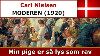Carl Nielsen - Moderen - Min pige er så lys som rav