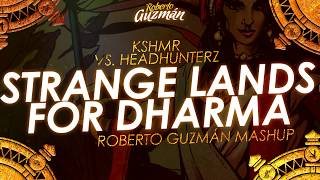 KSHMR vs. Headhunterz - Strange Lands For Dharma (Roberto Guzmán Mashup)