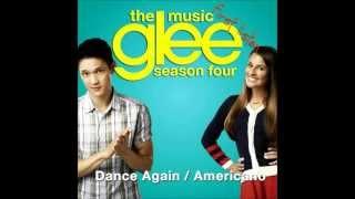 Glee Cast - Americano/Dance Again (Lady Gaga/Jennifer Lopez)