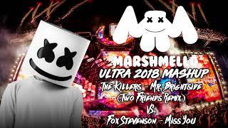 The Killers - Mr.Brightside (Two Friends Remix) Vs. Fox Stevenson - Miss You (Marshmello Ultra 2018)