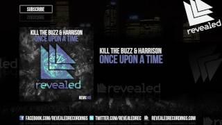 Kill The Buzz & Harrison - Once Upon A Time (Preview)