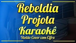 Rebeldia - Projota - Karaokê ( Violão cover com cifra )