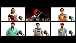 BATMAN: THE ANIMATED SERIES THEME ACAPELLA