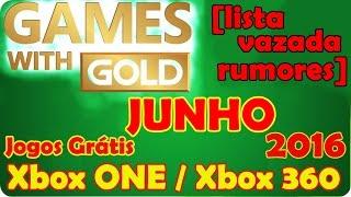 Jogos Grátis Xbox LIVE Gold JUNHO 2016 - [Lista Vazada RUMORES]