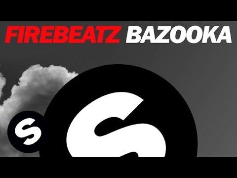 firebeatz-bazooka-original-mix-spinnin-records