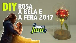 DIY ROSA A BELA E A FERA 2017