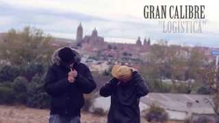 """GRAN CALIBRE - LOGÍSTICA [VIDEOCLIP] """"SANTA MUERTE"""""""
