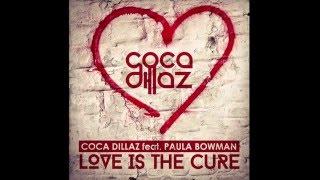 Coca Dillaz feat. Paula Bowman- Love Is The Cure