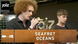 Seafret - Oceans - Live at joiz