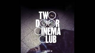 Two Door Cinema Club - Come Back Home (HQ)