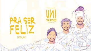 Big Up - Pra Ser Feliz (Interlúdio) Part. Vina Jabuti