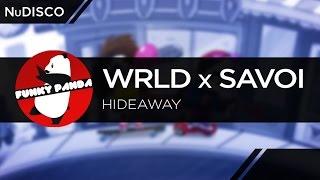 NuDISCO || WRLD x Savoi - Hideaway