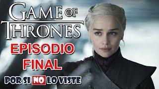 Game of Thrones - EPISODIO FINAL - Por si no lo viste