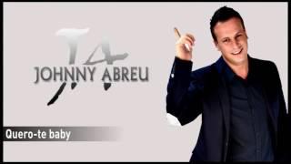 Johnny Abreu - Quero-te baby