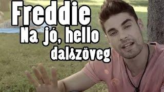 Freddie - Na jó, hello | DALSZÖVEG