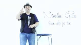 NICOLAE GUTA - TE-AM ALES PE TINE