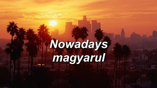 Lil Skies - Nowadays ft. Landon Cube magyarul (Magyar felirat)