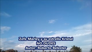 NO DUDES-Roberto Belester cielo azul zefe marley