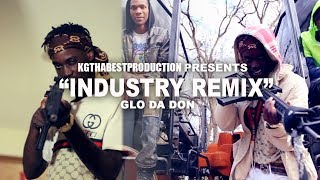 Glo Da Don - Industry Remix (Official Video) Shot By @KGthaBest