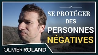 Pensées NÉGATIVES : comment se protéger des personnes aux ÉNERGIES négatives ? (24/365)