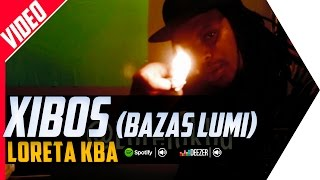 Loreta Kba -  Xibos (Bazas Lumi)