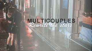 Multicouples | Rewrite the stars [ birthday collab ]
