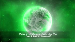 Marco V vs. 8 Wonders - The Feeling After (Tyas & Kearney Mashwork)