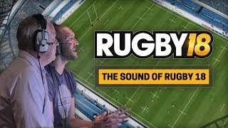 The sound of RUGBY 18