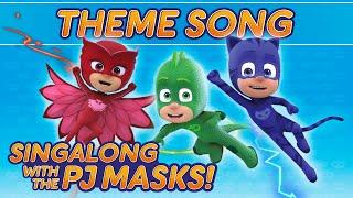 PJ Masks -  ♪♪ Theme song  ♪♪