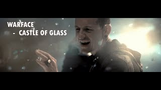 WARFACE - CASTLE OF GLASS