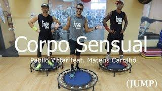 Pabllo Vittar feat Mateus Carrilho - Corpo Sensual - Free Jump #borapular (AERO JUMP)