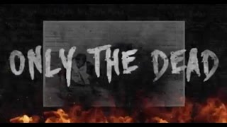 Westfield Massacre - Only The Dead (Official Lyric Video)