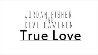 Jordan Fisher and Dove Cameron |True Love